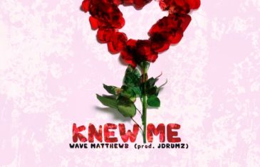 (Audio) Wave Matthews –  Knew Me @WaveMatthews_