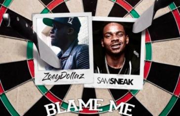 (Audio) Zoey Dollaz – Blame Me Ft Sam Sneak @ZOEYDOLLAZ @DJSAMSNEAK