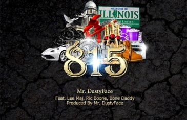 [Single] Mr. DustyFace FT Lee Maj, Ric Boone, Bone Daddy – 815 @DustyFace815