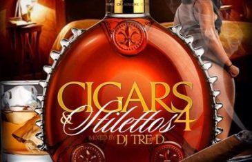 [Mixtape] DJ Tre D – Cigars & Stilettos 4 @DJTreD