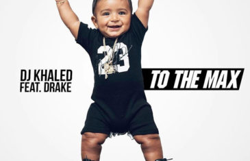 (Audio)  DJ Khaled – To the Max (feat. Drake) @djkhaled @Drake