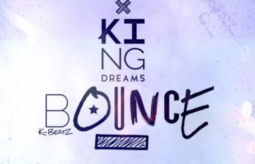 (Audio) King Dreams – BOUNCE @iamKingDreams