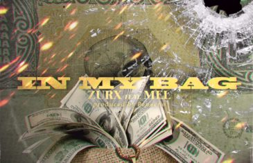 (Audio) Zurx – In My Bag ft. Mel  @simply_zurx @TheOfficialMel_