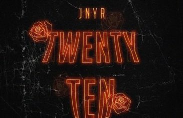 "(Audio) JNYR – ""Twenty Ten"" @fromJNYR"