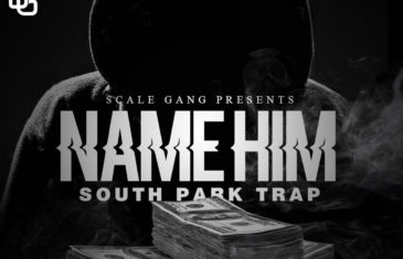"(Audio) South Park Trap – ""Name Him"" @southparktrap"