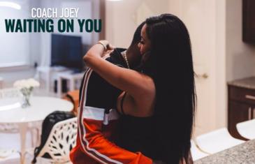 (Video) Coach Joey – Waiting On You @josephmcfashion