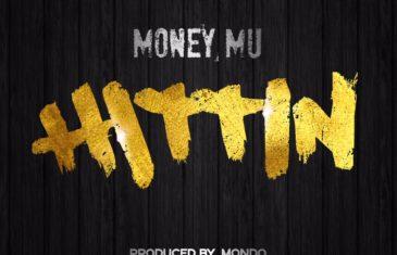 (Audio) Money Mu – Hittin (prod. By Mondo) @stillpaidmu