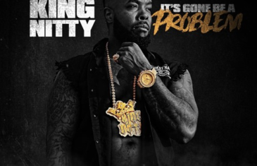 (Audio) King Nitty – It's Gone Be A Problem @KINGNITTY