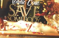 [Video] Teddie Cain – Save Somebody @teddiecainjr