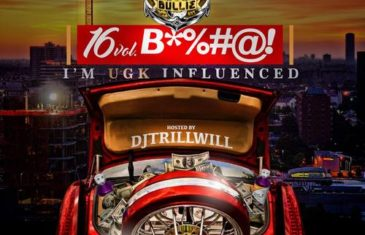 [Mixtape] Playboi Bullie – 16 Vol. B!%$# I'm Influenced By UGK @playboibullie16 @DjTrillWillCCM