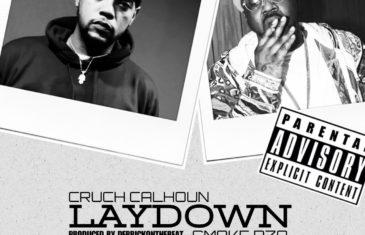 (Audio) Cruch Calhoun feat. Smoke DZA – Laydown @cruchcalhoun @smokedza