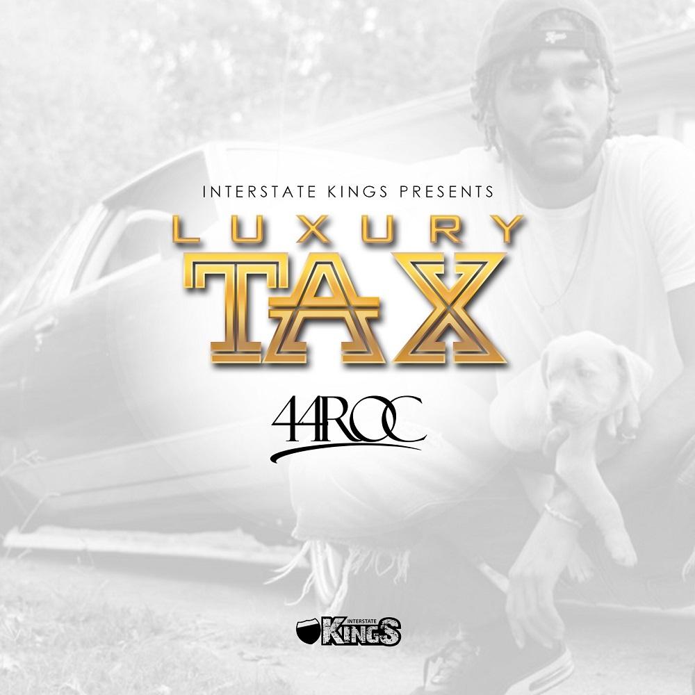 Stream Luxury Tax by 44 Roc on Spotify | @44SmooveRoc