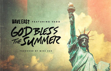 (Audio) DAVE EAST – God Bless The Summer (feat. Vado) @daveeast @vado_MH