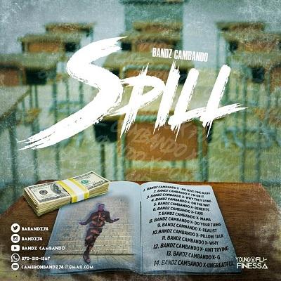 Bandz Cambando – The Spill | @BaBandz74 @DjSmokemixtapes