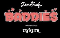 "DEE GOODZ GRABS SUPERSTAR 'LOOK ALIVE' PRODUCER TAY KEITH FOR ""BADDIES"""