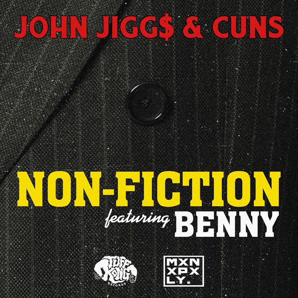 """Tuff Kong Records Presents New Music """"Non-Fiction"""" by John Jigg$ x Cuns featuring Benny the Butcher"""