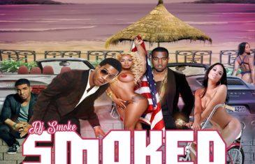 Dj Smoke – Smoked Out Radio 53 (Hosted by @DjSmokeMixtapes)