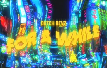 "(Audio) Dutch Revz – ""For A While"" @dutchrevz"