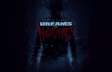 """New EP """"Dreams and Nightmares"""" by Famed Producer Curtis Lamonz"""