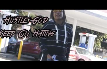"""(Video) Hustle God – """"Keep On Hating"""" @iam_hustlegod"""