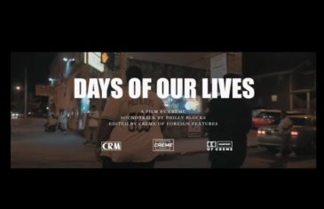 "(Video) Philly Blocks – ""Days Of Our Lives"" @PhillyBlocks"