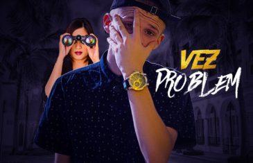 (Audio) VEZ – PROBLEM (Prod. By Tae 100) @Vez_Official