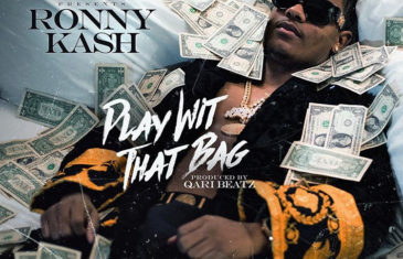 (Audio) Ronny Kash – Play Wit That Bag @_ronnykash_