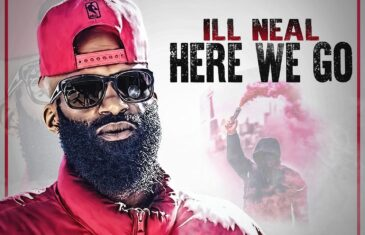 (Audio) Ill Neal – Here We Go @illnealhiphop