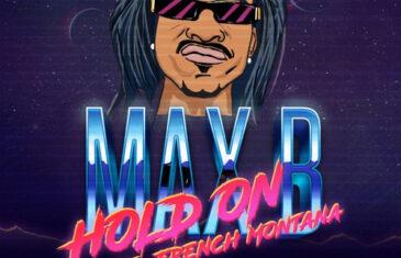 (Audio) Max B – Hold On (feat. French Montana) @FrencHMonTanA