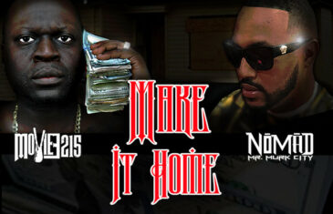 """Nomad Links W/ Moviee215 for New Hard-Hitting Single, """"Make It Home"""" @Nomad803 @Moviee215"""