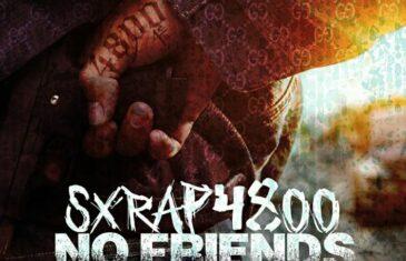 (Audio) Sxrap4800 – No Friends @sxrap4800