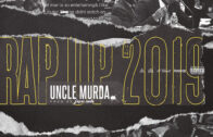 (Video) Uncle Murda – Rap Up 2019 (prod. by Great John) @unclemurda