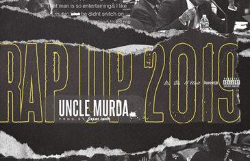 (Video) Uncle Murda – Rap Up 2019 (prod. by Great John) @unclemurda