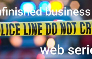Get Money Filmz Presents Unfinished Business Web Series
