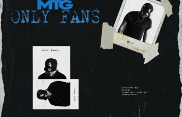 "(Audio) M.T.G. – ""Only Fans"" @Real__MTG"