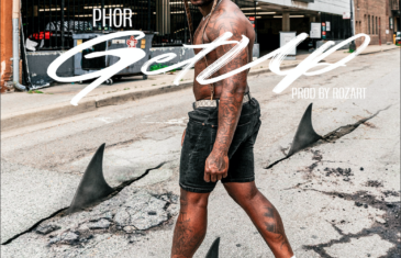 "(Video) Phor – ""Get Up"" @PHOReverIM"