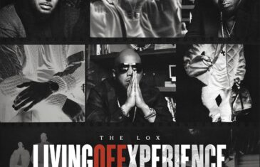 """(Album) The Lox – """"LIVING OFF XPERIENCE"""" @thelox"""
