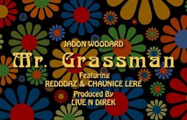 "Fairfield, CA Artist Jadon Woodard Releases Stoner Theme ""Mr. Grassman"" @therealjadon"