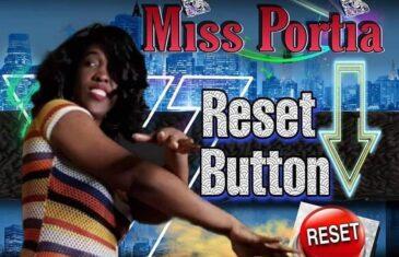 """(Audio) Miss Portia – """"Reset Button"""" @MsPortiaPortia"""