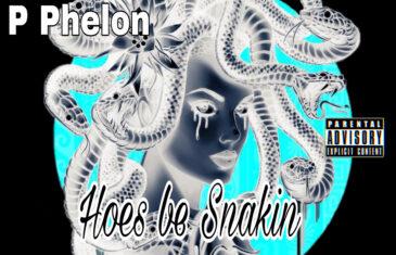"""(Audio) Phelon – """"Snake"""" @Phelon15"""
