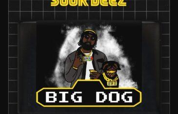 (Video) Sour Deez – Big Dog @SoxrDeez @BuckMouthBeatz