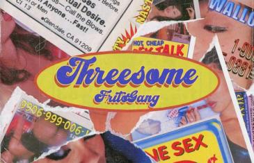 """(Video) FritoGang – """"Threesome"""" @thefritogang"""