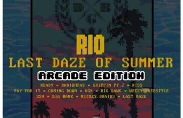 (Album) Rio – Last Daze of Summer: Arcade Edition @rioismusic