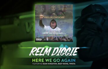 "New Video: Relm Diggie ft. Sean Kingston, Bizzy Bone, Twista & Fedarro – ""Here We Go Again (Remix)"""