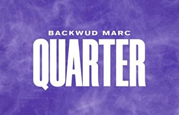 """Backwud Marc Delivers """"Quarter""""/""""Picture Perfect"""" Dual Video"""