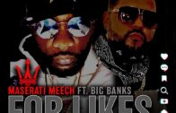 "(Video) Maserati Meech F/ Big Banks – ""Likes"