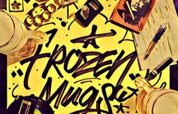 "Maylay Sparks, Clever 1, & K-Sluggah ""Frozen Mugs"" (Album)"