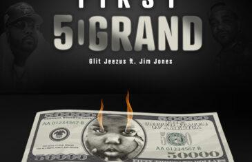 """(Audio) Glit Jeezus – """"First 50 Grand"""" (feat. Jim Jones) @Glitjeezus @jimjonescapo"""