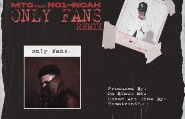 """(Audio) M.T.G. feat. No1-Noah – """"Only Fans"""" (Remix) @Real__MTG"""
